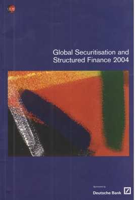 Global Securitisation and Structured Finance 2004