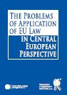 The Problems of Application of EU Law in Central Eur. Persp.