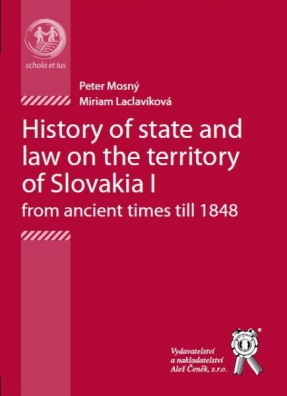 History of state and law on the territory of Slovakia I: (from ancient times till 1848)